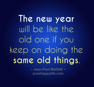 Motivational Quote: The new year will be like the old one if you keep ...