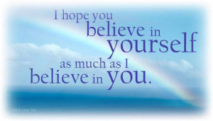 ... Graphics > Life Quotes > i hope you believe in yourself Graphic