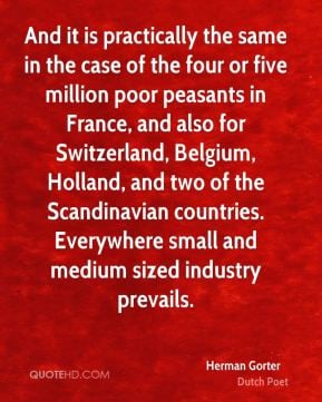 Herman Gorter - And it is practically the same in the case of the four ...