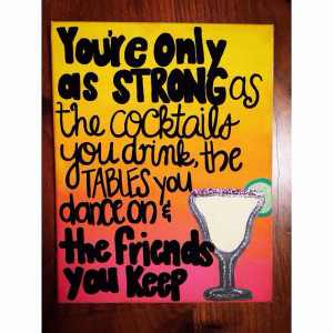 Friend and Drinking Quote, Margarita, Ombre Painting on Canvas