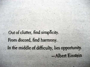Out of clutter find simplicity
