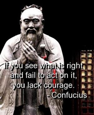 Confucius, quotes, sayings, courage, wisdom, best quote