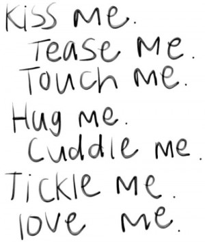 BLOG QUOTE ADVICE STORIES SUBMISSION kiss me tease me hug me cuddle me ...