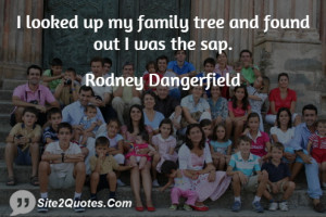 looked up my family tree and found out I was the sap.
