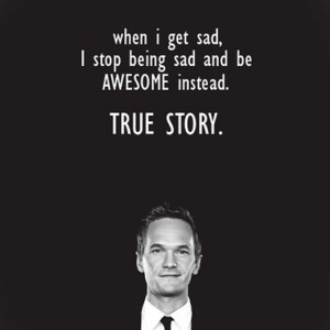 Awesome. Yes. Legen..wait for it.. dary. Oh Barney!