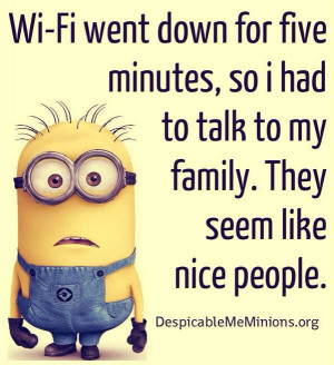 They are nice people. #minion: Funnies Pictures, Wifi, Minions Quotes ...