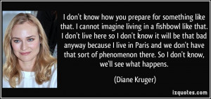 More Diane Kruger Quotes