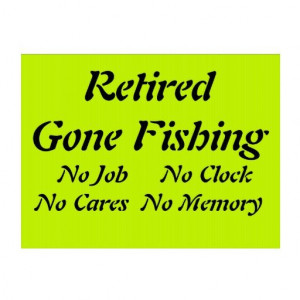 Retired Gone Fishing Signs