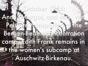 12. October 1944:Anne, Margot, and Mrs. van Pels are transported to ...