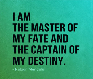 quote-i-am-the-master-of-my-fate-and-the-captain-of-my-destiny-nelson ...