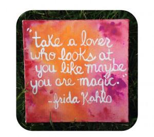 Magic-frida kahlo quote art
