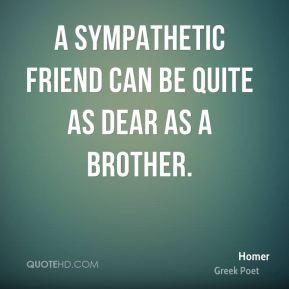 homer-homer-a-sympathetic-friend-can-be-quite-as-dear-as-a.jpg