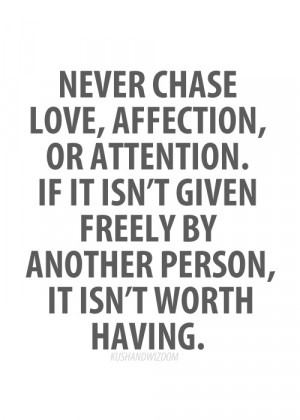 Love Not Given Freely to You Not Worth Having