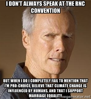 Clint Eastwood - I don't always speak at the rnc convention but when I ...