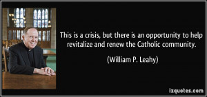 ... help revitalize and renew the Catholic community. - William P. Leahy