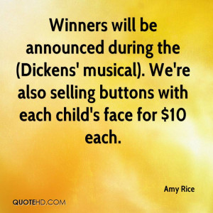 Winners will be announced during the (Dickens' musical). We're also ...