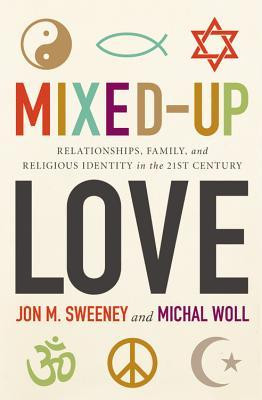 Mixed-Up Love: Relationships, Family, and Religious Identity in the ...