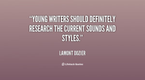 Young writers should definitely research the current sounds and styles ...