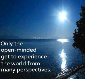 What's your favorite quote on the importance of being open-minded ...