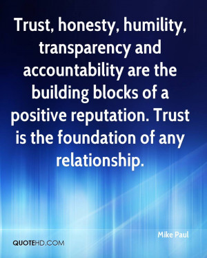 Trust, honesty, humility, transparency and accountability are the ...