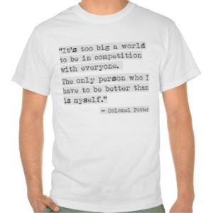 4077th Quote, Colonel Potter - Competition Shirt