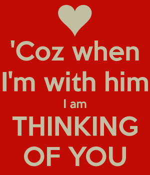 coz-when-i-m-with-him-i-am-thinking-of-you.png