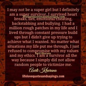 may not be a super girl but i definitely am a super survivor i