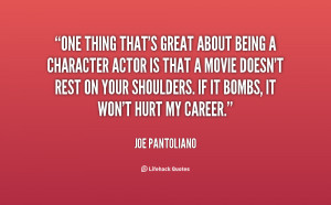 quote-Joe-Pantoliano-one-thing-thats-great-about-being-a-136750_1.png