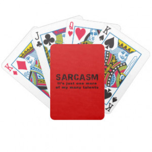 Sarcasm - Funny Sayings and Quotes Bicycle Card Decks