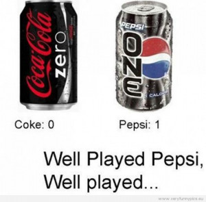 Funny Picture - Coke zero Pepsi One - Well played Pepsi