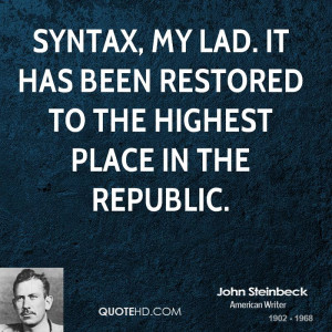 Syntax, my lad. It has been restored to the highest place in the ...