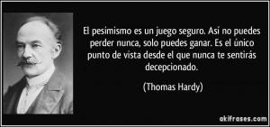 ... de vista desde el que nunca te sentirás decepcionado. (Thomas Hardy