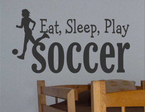 ... Lettering Eat Sleep Play Soccer Sports Quote Choice Girl or Boy Decal
