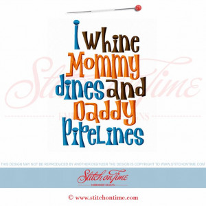 5880 Sayings : I Whine Mommy Dines & Daddy Pipelines 5x7
