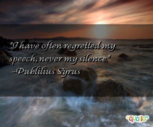 26 regretted quotes follow in order of popularity. Be sure to bookmark ...
