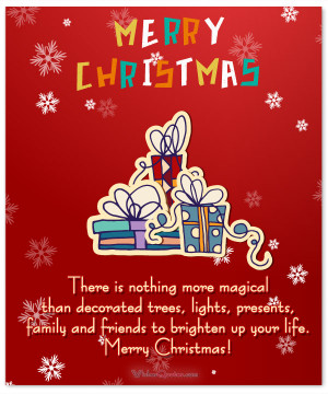 ... , family and friends to brighten up your life. Merry Christmas