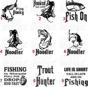 FISH SAYINGS,DECAL,STICKER,RAINBOW TROUT,CATFISH,BASS,FUNNY SAYINGS