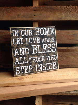 Welcome Home Love Quotes Welcome sign-in our home let