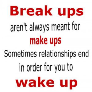 Inspirational Quotes: Break Up Wake Up.
