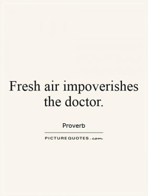fresh-air-impoverishes-the-doctor-quote-1.jpg
