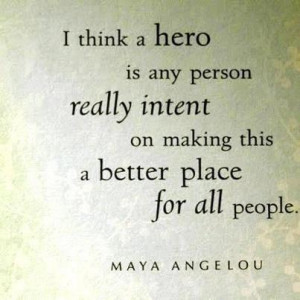 Maya Angelou Definition Of A Hero