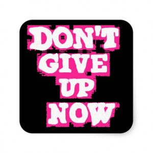 dont_give_up_now_motivational_spray_paint_sayings_sticker ...