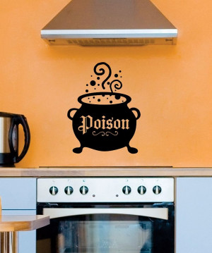 Black 'Poison' Cauldron Wall Quote for over the stove!