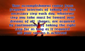 Your accomplishment comes from frequent intervals of taking all the ...