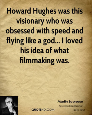 Howard Hughes was this visionary who was obsessed with speed and ...