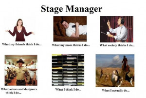 stage manager.... I herd cats