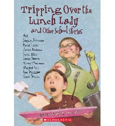 Tripping Over the Lunch Lady and Other School Stories