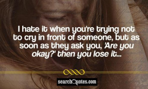 No More Tears To Cry Quotes Cry in front of someone,