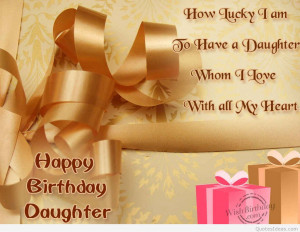 Happy birthday to my special daughter, sayings, quotes and messages ...