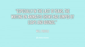 quote-Will-Friedle-especially-in-the-last-10-years-the-87245.png